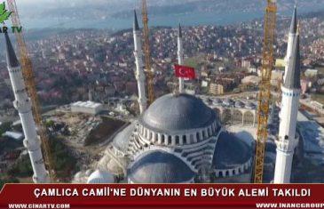 Çamlıca Camii'ne Dünyanın En Büyük Alemi Takıldı