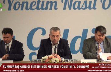 Cumhurbaşkanlığı Sisteminde Merkezi Yönetim Nasıl Olmalı (1. Oturum)