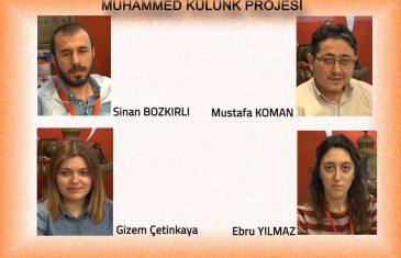 Muhammed Külünk Projesi (Sinan Bozkırlı-Mustafa Koman-Gizem Şenay-Ebru Yılmaz)