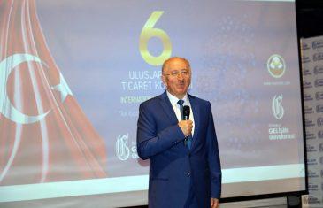 6. Uluslararası Ticaret Kongresi | Prof. Dr. İzzet Gümüş