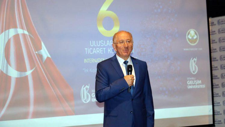 6. Uluslararası Ticaret Kongresi   Prof. Dr. İzzet Gümüş