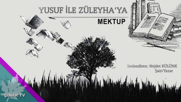 Yusuf ile Züleyha'ya Mektup / Nejdet Külünk