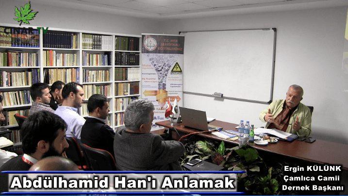 Abdülhamid Han'ı Anlamak