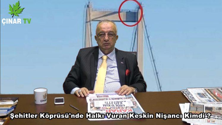 15 Temmuz Şehitler Köprüsü'nde Halkı Vuran Keskin Nişancı Kim ?